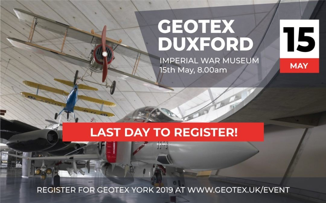 GEOTEX – Duxford last day to register