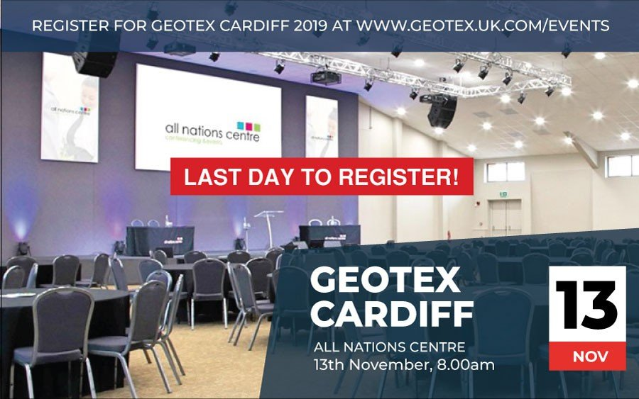 Today is the last day to register for your tickets for GEOTEX Cardiff